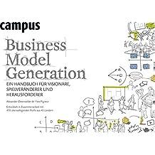 Business Model Generation: Ein Handbuch für Visionäre, Spielveränderer und Herausforderer by Alexander Osterwalder (2011-08-08)