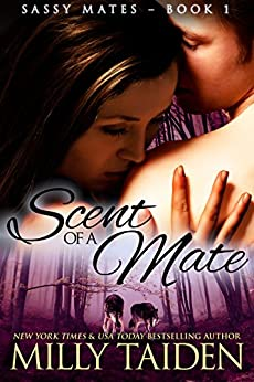 Scent of a Mate (BBW Paranormal Shape Shifter Romance) (Sassy Mates series Book 1) by [Taiden, Milly]