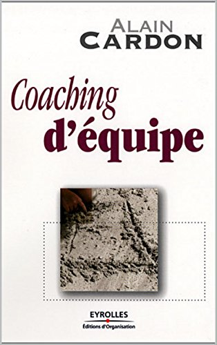 Coaching d'équipe (French Edition)