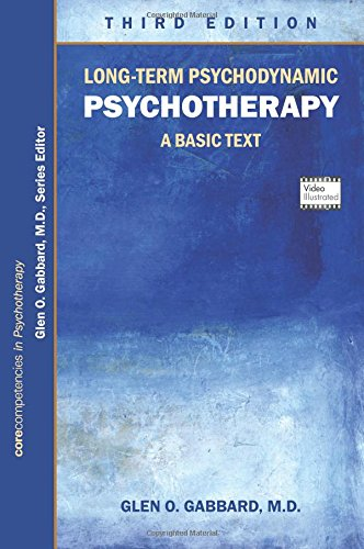 Long-Term Psychodynamic Psychotherapy: A Basic Text (Core Competencies in Psychotherapy) por Glen O. Gabbard