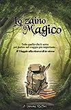 Lo Zaino Magico è un importante e completo manuale di auto aiuto per modificare le credenze negative.Frutto di anni di lavoro e studio, è un manuale di oltre 300 pagine ricco di strumenti, tecniche, schede, esercizi pratici per riconoscere i ...