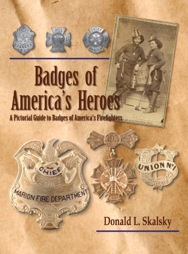 Badges of America's Heroes: A Pictorial Guide to Badges of America's Firefighters (Fighter Fire Abzeichen)