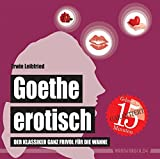 Goethe erotisch: Der Klassiker ganz frivol für die Wanne (Badebuch) (Badebücher für Erwachsene)