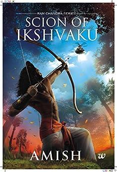 Scion of Ikshvaku (Ram Chandra Series Book 1) by [Tripathi, Amish]