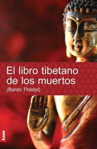 El libro tibetano de los muertos. Bardo Thödol por Anónimo