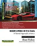 MAXON CINEMA 4D R16 Studio: A Tutorial Approach