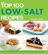 The Top 100 Low-Salt Recipes: Control Your Blood Pressure*Reduce Your Risk of Heart Disease and Stroke (The Top 100 Recipes Series) by Christine Bailey (2009-01-06)