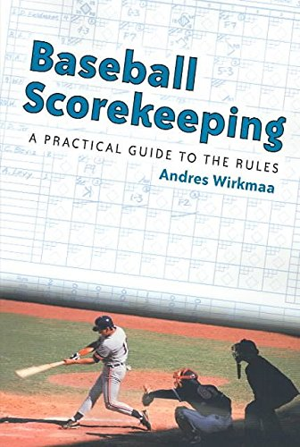 [Baseball Scorekeeping: A Practical Guide] (By: Andres Wirkmaa) [published: June, 2003]