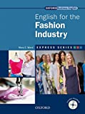Express Series: English for the Fashion Industry: A short, specialist English course.