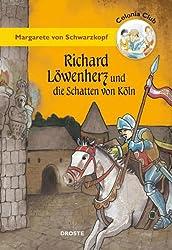 Colonia Club. Richard Löwenherz und die Schatten von Köln
