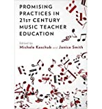 [(Promising Practices in 21st Century Music Teacher Education)] [ Edited by Michele Kaschub, Edited by Janice Smith ] [N