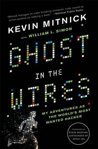 Ghost In The Wires: My Adventures as the World's Most Wanted Hacker por Kevin Mitnick