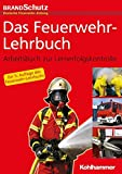 Das Feuerwehr-Lehrbuch: Arbeitsbuch zur Lernerfolgskontrolle
