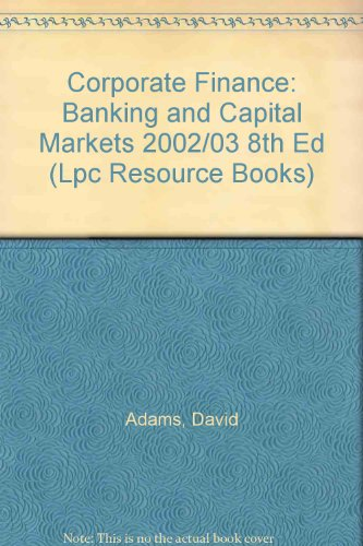 Corporate Finance: Banking and Capital Markets (Legal Practice Course Resource Books) por D. Adams