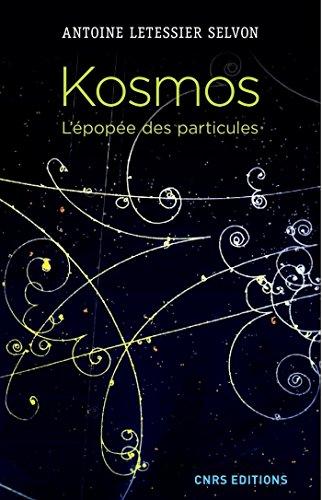 Kosmos. L'épopée des particules