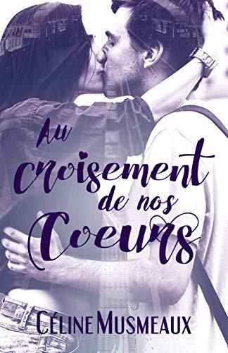Au croisement de nos coeurs par Céline Musmeaux