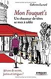 Mon Fouquet's - Un chasseur de têtes se met à table.