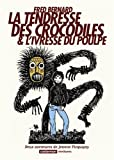 La tendresse des crocodiles & L'ivresse du poulpe - Deux aventures de Jeanne Picquigny