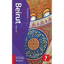 Beirut: Includes Baalbek, Byblos, Chouf Mountains, Mount Lebanon (Footprint Focus)