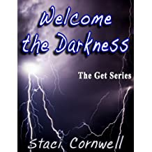 Welcome The Darkness (The Get Book 2)