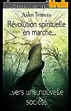 Révolution spirituelle en marche vers une nouvelle société - Livre de développement personnel