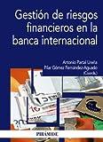 Gestión de riesgos financieros en la banca internacional (Economía Y Empresa)