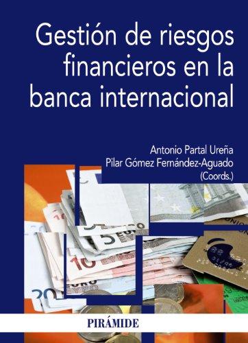 Gestión de riesgos financieros en la banca internacional (Economía Y Empresa) por Antonio Partal Ureña