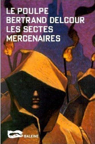Les Sectes mercenaires (Le Poulpe t. 17)