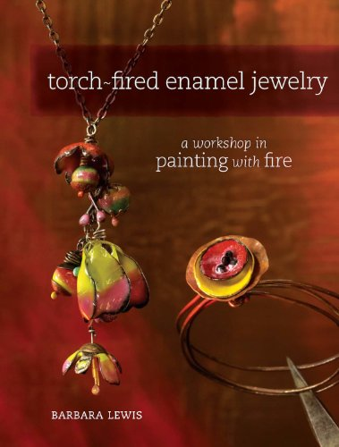 Torch-Fired Enamel Jewelry: A Workshop in Painting with Fire (English Edition)