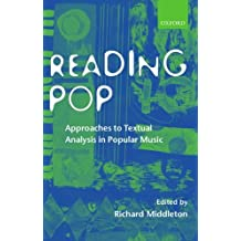 Reading Pop: Approaches to Textual Analysis in Popular Music