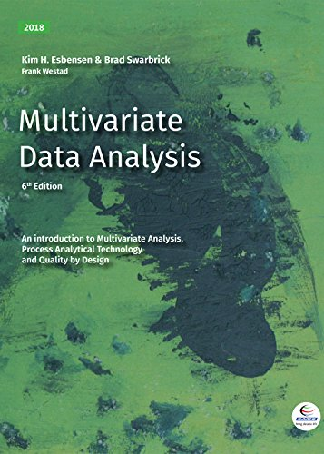 Multivariate Data Analysis: An introduction to Multivariate Analysis, Process Analytical Technology and Quality by Design (English Edition)