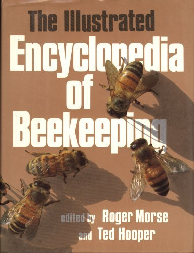 Illustrated Encyclopedia of Beekeeping by Roger A. Morse (1985-02-01)