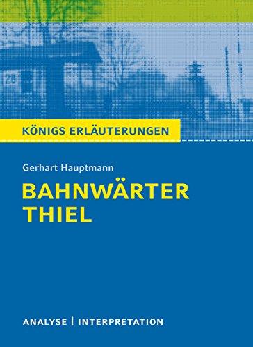 Lektüreschlüssel. Gerhart Hauptmann: Bahnwärter Thiel: Reclam Lektüreschlüssel (German Edition)