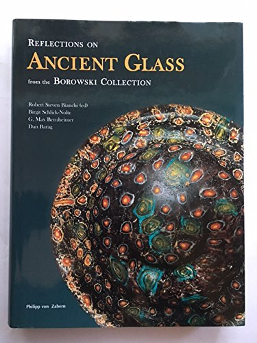 Reflections on Ancient Glass from the Borowski Collection: Bible Lands Museum Jerusalem Glas Land-glas