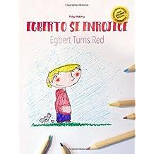 Alberto se enrojece/Egbert turns red: Libro infantil para colorear español-inglés (Edición bilingüe) - 9781497599536