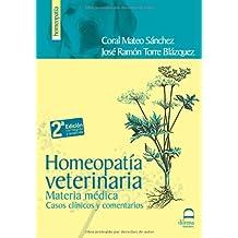Homeopatía Veterinaria: Materia médica. Casos clínicos y comentarios.