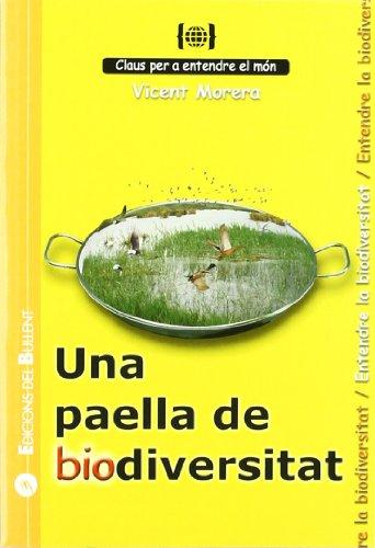 Una paella de biodiversitat: Per a entendre la biodiversitat (Claus per a entendre el món) por Vicent Morera Ferrando