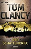Der Schattenkrieg: Thriller (JACK RYAN, Band 6) - Tom Clancy