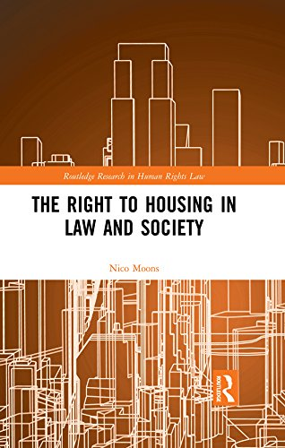 The Right to housing in law and society (Routledge Research in Human Rights Law)