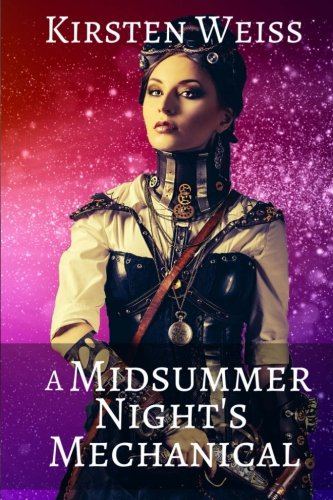 A Midsummer Night's Mechanical: Volume 3 (Sensibility Grey Series of Steampunk Suspense)