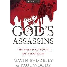 God's Assassins: The Medieval Roots of Terrorism (Devils Histories)