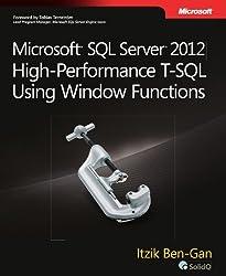 Microsoft SQL Server 2012 High-Performance T-SQL Using Window Functions (Developer Reference) by Ben-Gan, Itzik (2012) Paperback
