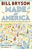 Made In America: An Informal History of American English (Bryson, Band 10) - Bill Bryson