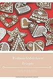 Weihnachtsbäckerei Rezepte Notizbuch: Praktisches Notizheft für deine liebsten Backrezepte - 120 Seiten Notizbuch mit Punktraster zur Dokumentation ... und Plätzchen Rezepte - zum selberschreiben