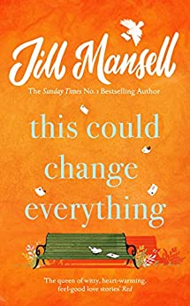 This Could Change Everything by [Mansell, Jill]