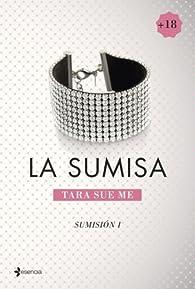 Sumisión 1. La sumisa par  Tara Sue Me