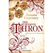 Der rubinrote Thron: Historischer Roman - Die drei Königinnen Saga 3 (German Edition)