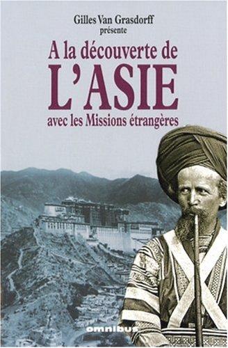 A la découverte de l'Asie avec les Missions étrangères par Gilles Van Grasdorff