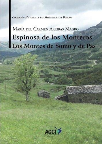 Espinosa de los Monteros Los Montes de Somo y de Pas (Historia de las Merindades de Burgos) por María del Carmen Arribas Magro