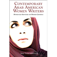 Contemporary Arab American Women Writers: Hyphenated Identities and Border Crossings, Student Edition
